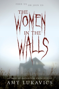 The Women in the Walls Amy Lukavics